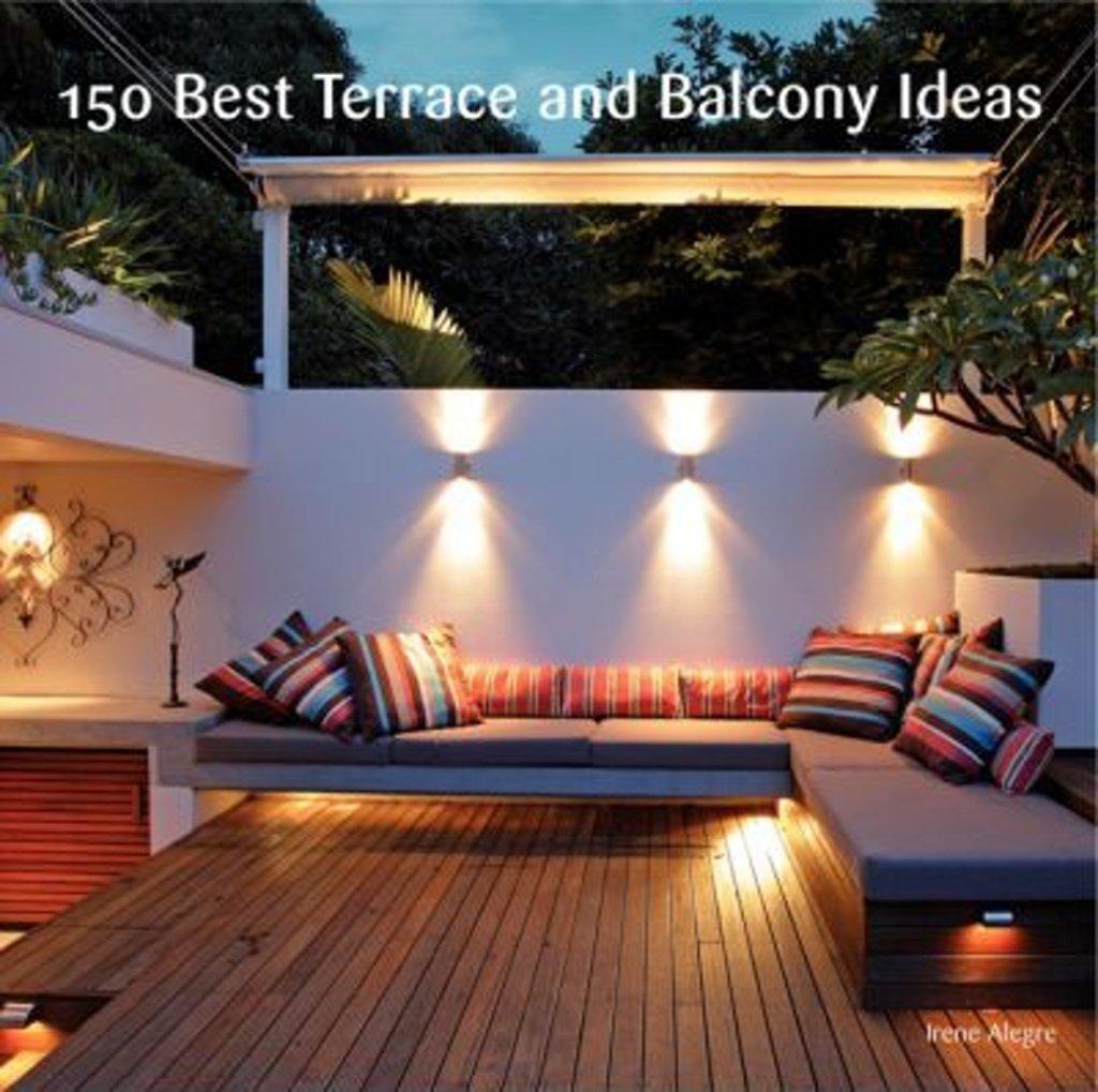 150 Best Terrace And Balcony Ideas Alegre Irene 9780062210289