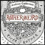 Rotherweird | Andrew Caldecott
