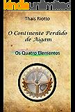 O Continente Perdido de Aigam: Livro 01 - Os Quatro Elementos
