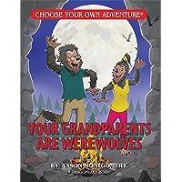 Your Grandparents are Werewolves (Choose Your Own Adventure - Dragonlark) (Choose Your Own Adventure. Dragonlarks)