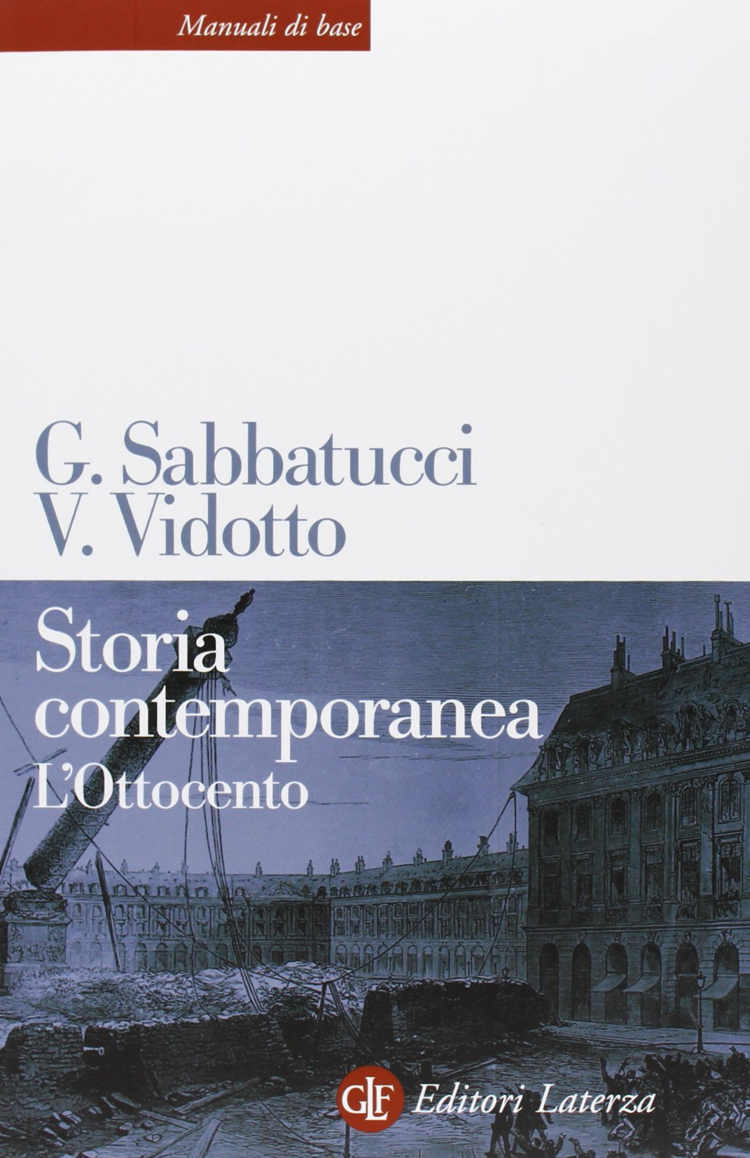 sabatucci vidotto storia contemporanea  Storia contemporanea. L'Ottocento: : Giovanni Sabbatucci ...