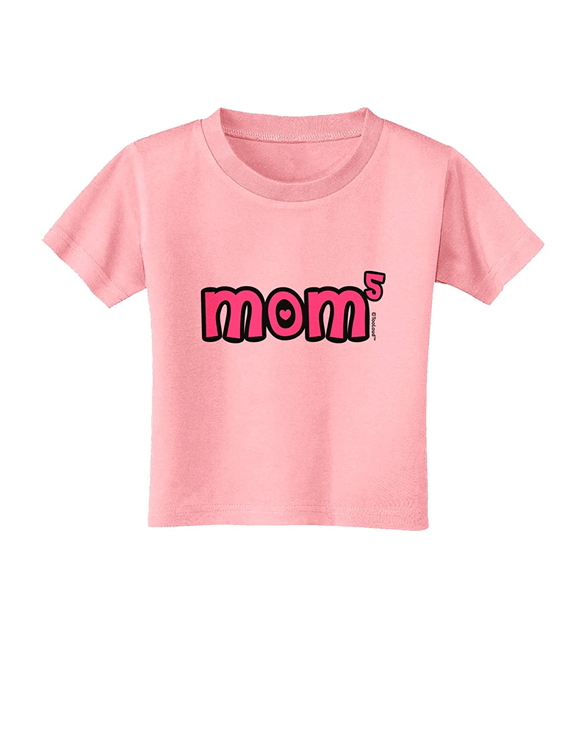 Cute Mom of 5 Design Toddler T-Shirt TooLoud Mom to The Fifth Power