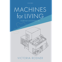 Machines for Living: Modernism and Domestic Life