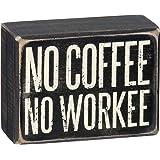 Box Sign - No Coffee No Workee