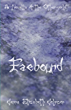 Faebound: A Novella of the Otherworld (The Otherworld Series Book 10)
