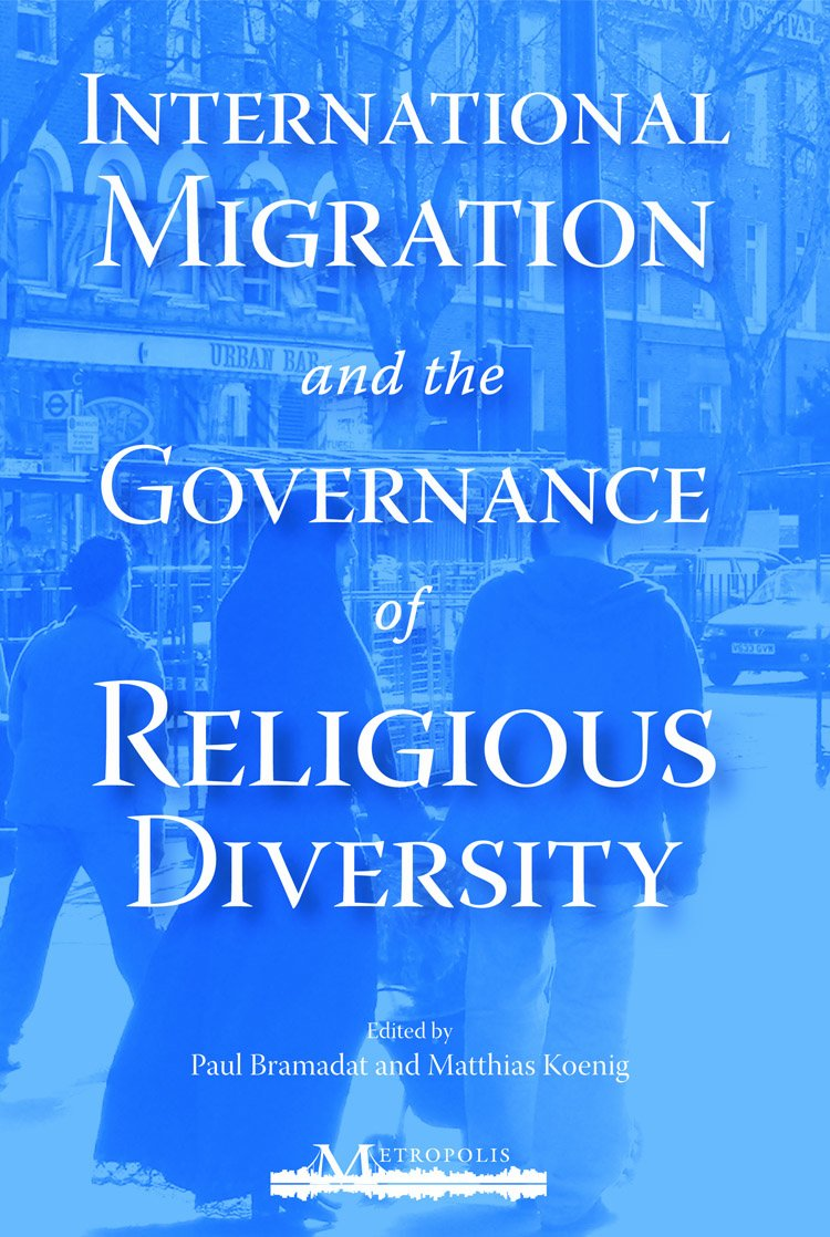 Read Online International Migration and the Governance of Religious Diversity (Queen's Policy Studies Series) ebook
