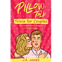 Pillow Talk Trivia for Couples: The Sexy Game of Naughty Trivia Questions (Hot and...