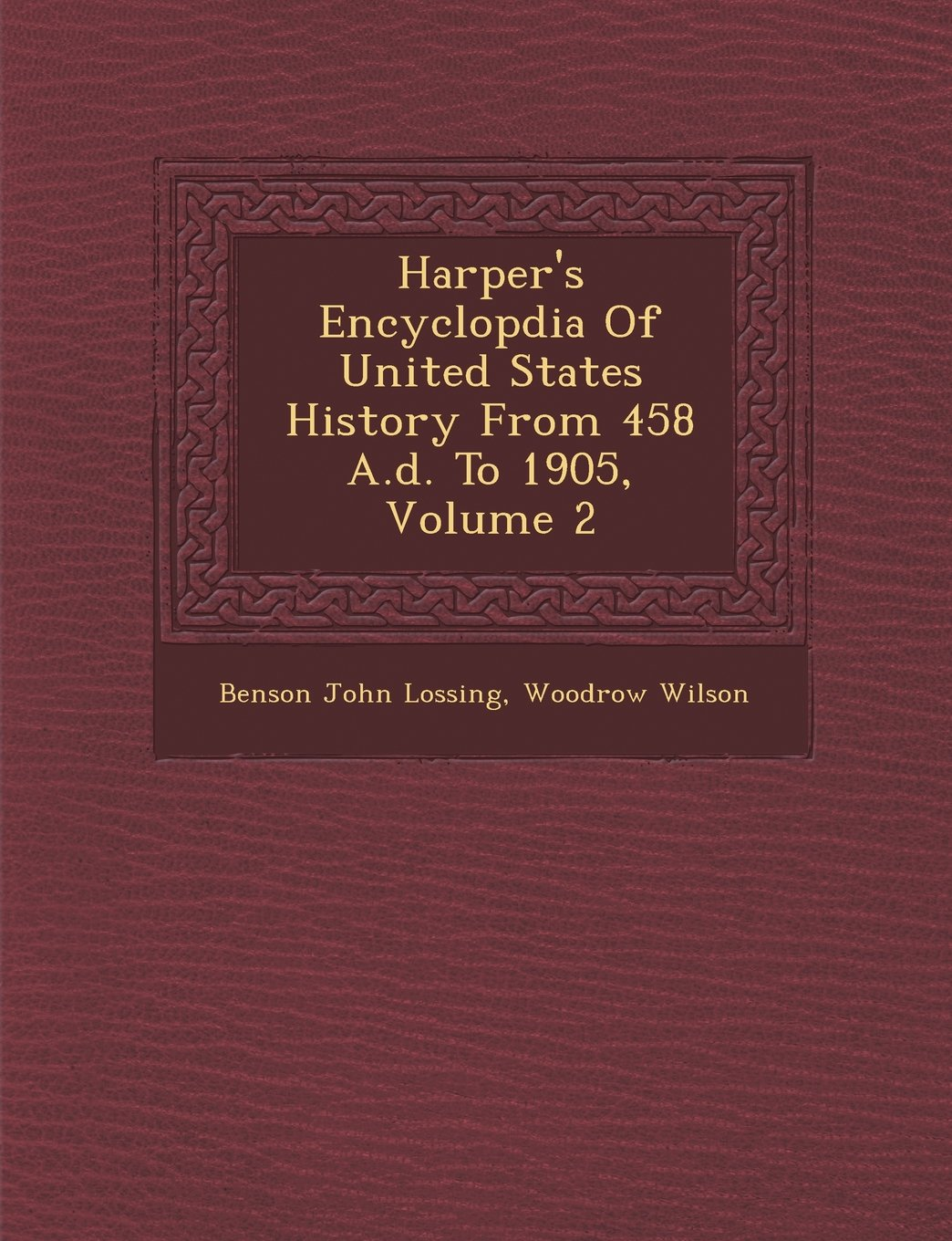 Download Harper's Encyclopdia Of United States History From 458 A.d. To 1905, Volume 2 ebook