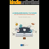 La revolución Digital y el futuro de los Servicios Financieros