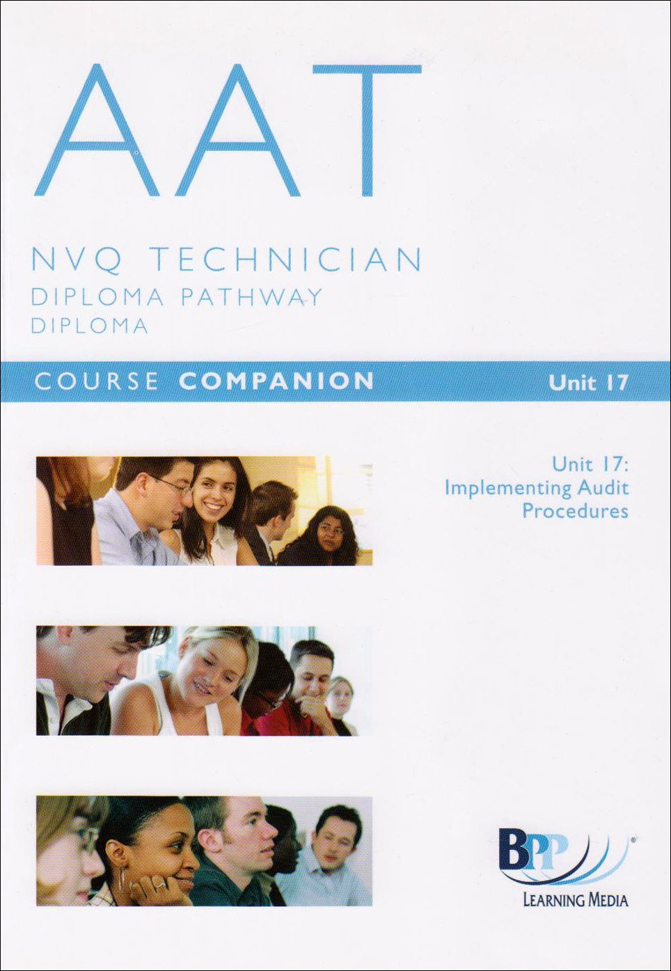 AAT - Unit 17 Implementing Auditing Procedures: Unit 17: Course Companion ebook