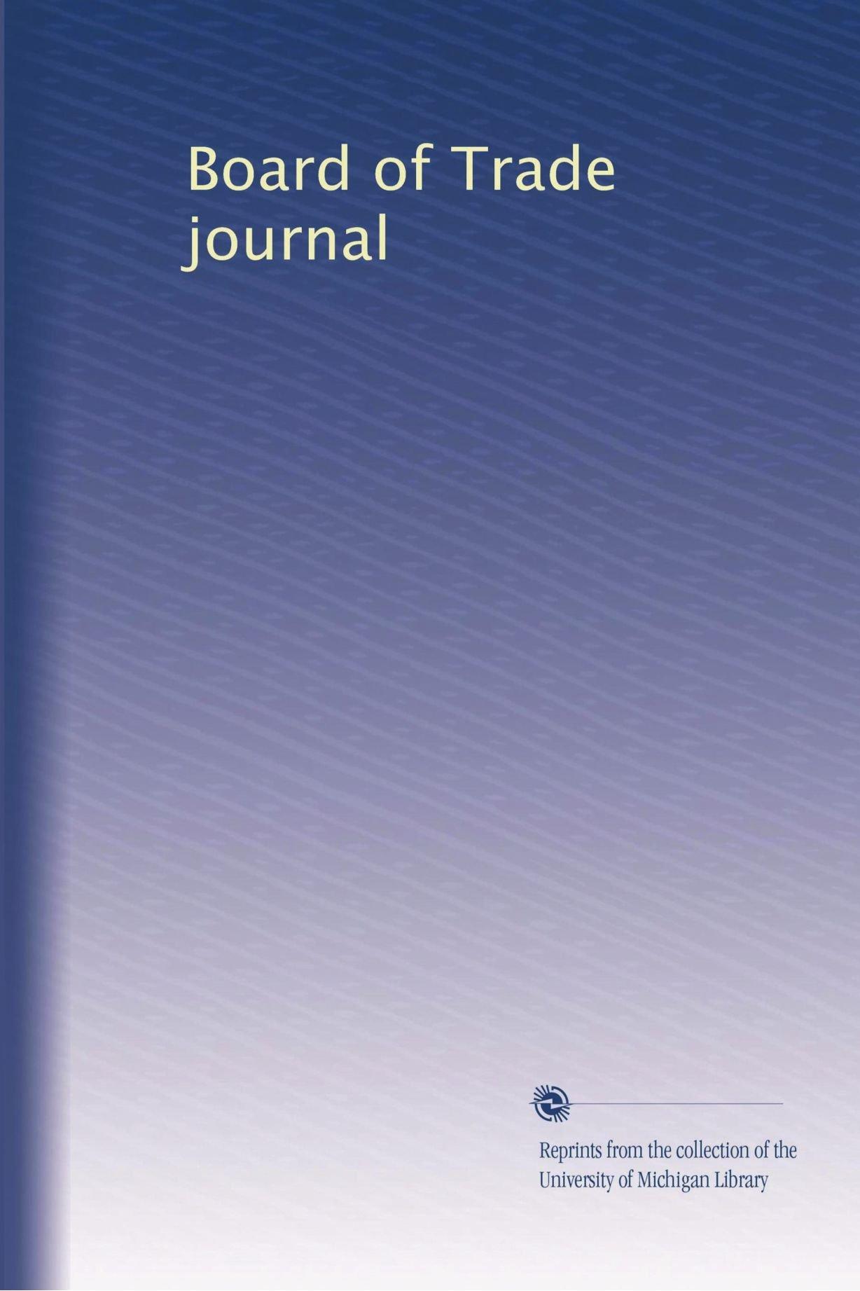Read Online Board of Trade journal (Volume 44) pdf
