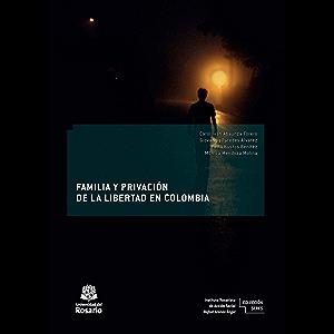 Familia y privación de la libertad en Colombia (Spanish Edition)