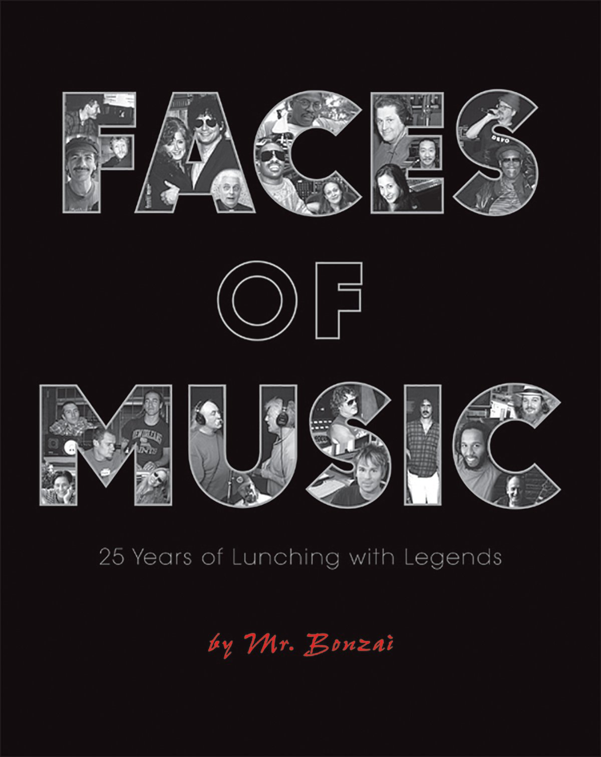 Faces of Music: 25 Years of Lunching with Legends