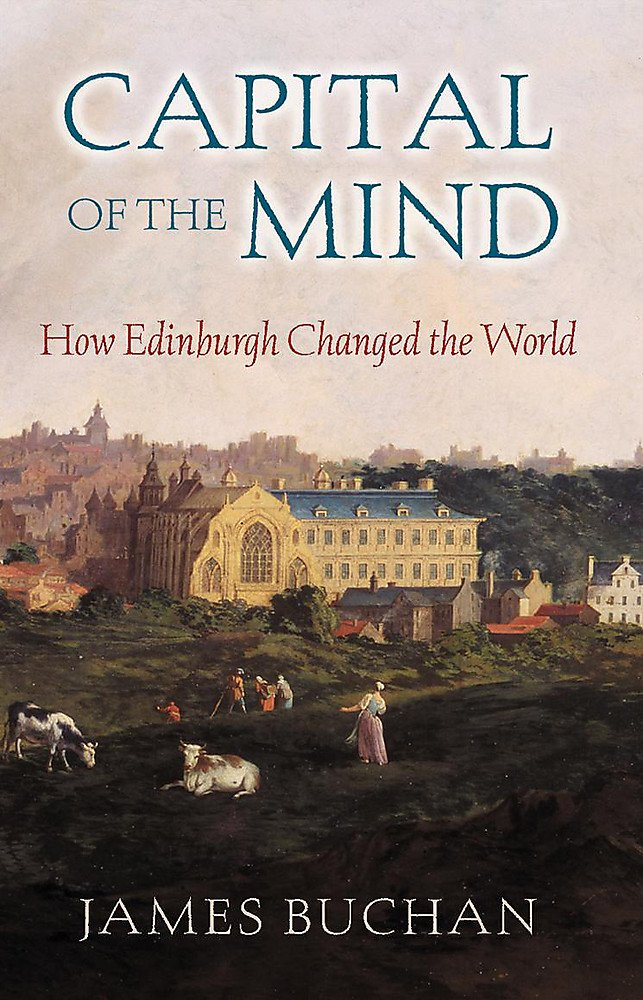 Read Online Capital of the Mind: How Edinburgh Changed the World pdf epub