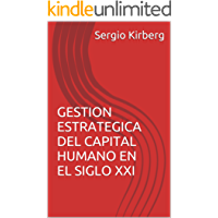 GESTION ESTRATEGICA DEL CAPITAL HUMANO EN EL SIGLO XXI