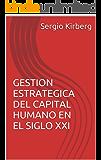 GESTION ESTRATEGICA DEL CAPITAL HUMANO EN EL SIGLO XXI (Spanish Edition)