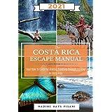 The Costa Rica Escape Manual 2021