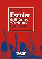Diccionario Escolar De Sinónimos Y Antónimos