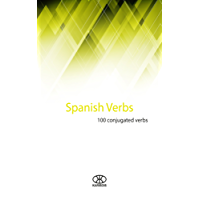 Spanish verbs: 100 conjugated verbs (100 verbs Book 3)