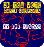 If You Vote, Don't Complain
