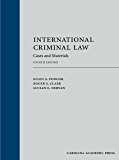 International Criminal Law: Cases and Materials, Fourth Edition