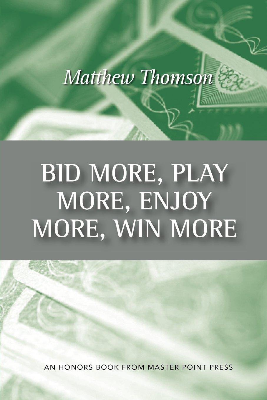 Download Bid More, Play More, Enjoy More, Win More PDF