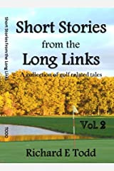 Short Stories from the Long Links: a collection of golf related tales Kindle Edition
