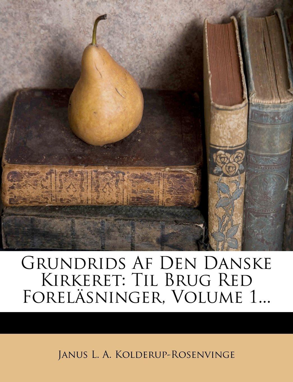 Download Grundrids AF Den Danske Kirkeret: Til Brug Red Forelasninger, Volume 1... ebook