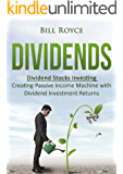 Dividends: Dividend Stocks Investing - Creating Passive Income Machine with Dividend Investment Returns