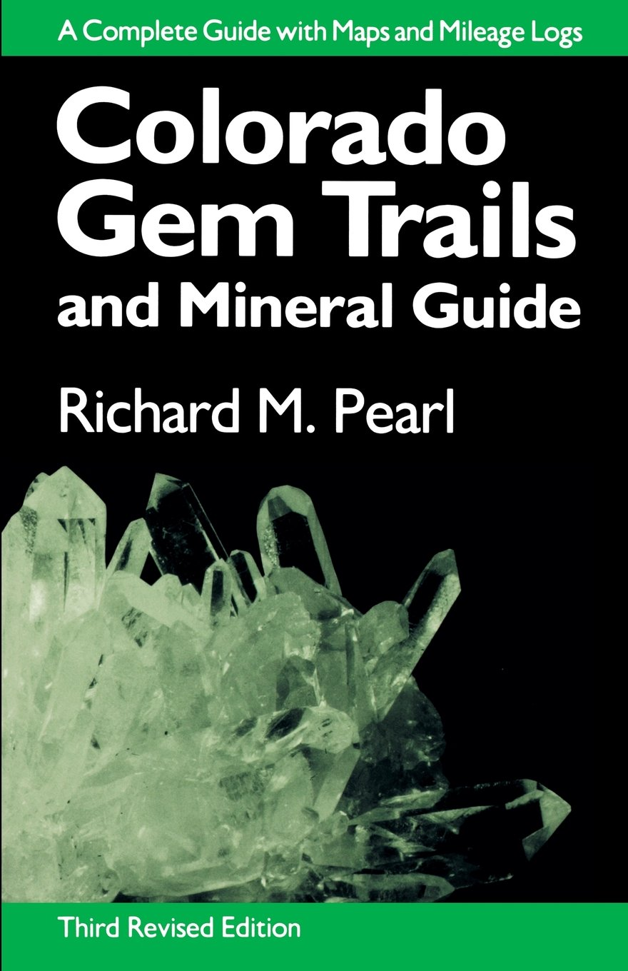 Colorado Gem Trails: And Mineral Guide: Richard M. Pearl ... on colorado national monument map, colorado antique map, colorado house of representatives map, colorado altitude map, colorado mining towns map, colorado coal map, colorado pot dispensaries map, colorado hiking trails map, colorado agriculture map, colorado turquoise map, colorado geography map, colorado colors map, colorado tree map, colorado big game hunting map, colorado mining claim map, colorado county map with cities, colorado paper map, colorado flower map, colorado geology map, colorado vintage map,