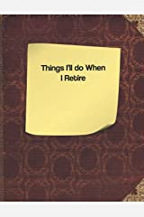Things I'll do When I Retire Paperback