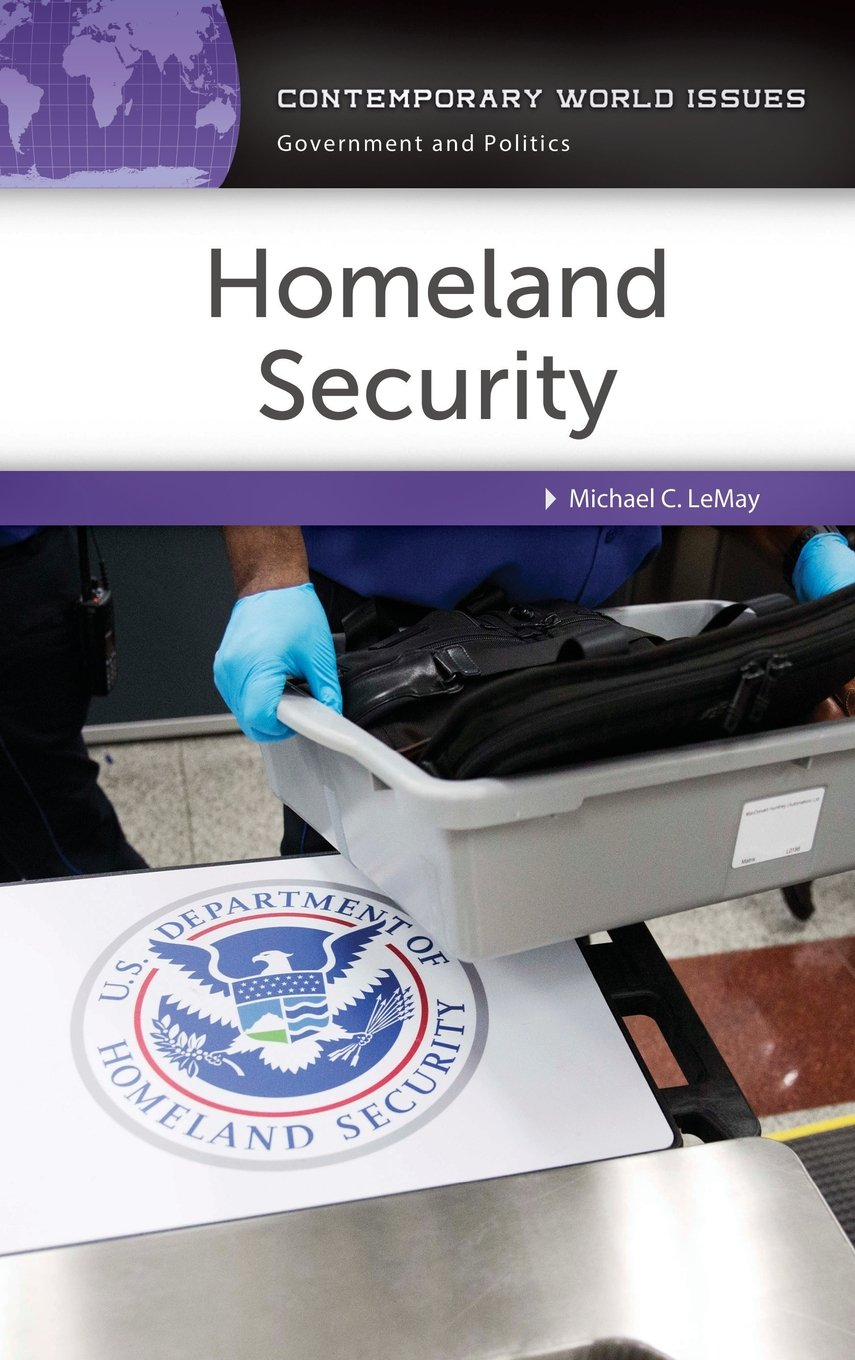 Homeland Security: A Reference Handbook (Contemporary World Issues):  Michael C. LeMay: 9781440854095: Amazon.com: Books