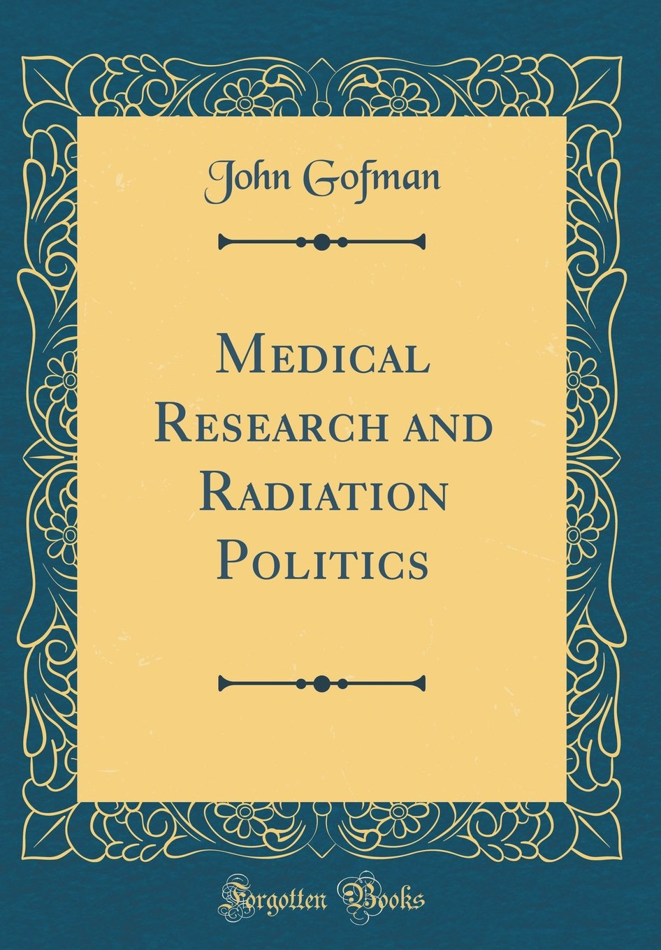 Read Online Medical Research and Radiation Politics (Classic Reprint) pdf