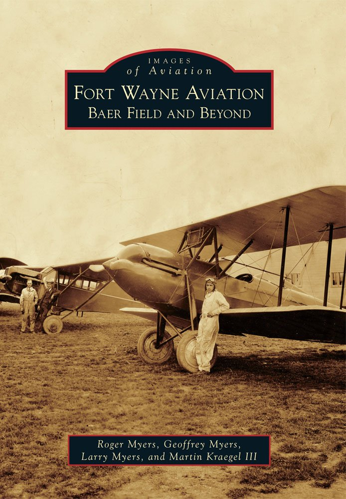 Fort Wayne Aviation: Baer Field and Beyond (Images of Aviation)