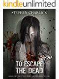To Escape the Dead: A Zombie Novel