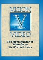 The Morning Star of Wittenberg: