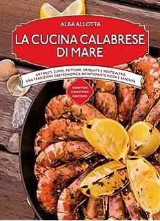Amazon.it: La cucina siciliana di mare - Alba Allotta - Libri