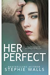 Her Perfect: A Student-Teacher Romance Kindle Edition