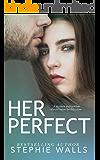 Her Perfect: A Student-Teacher Romance