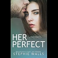 Her Perfect: A Student-Teacher Romance (English Edition)