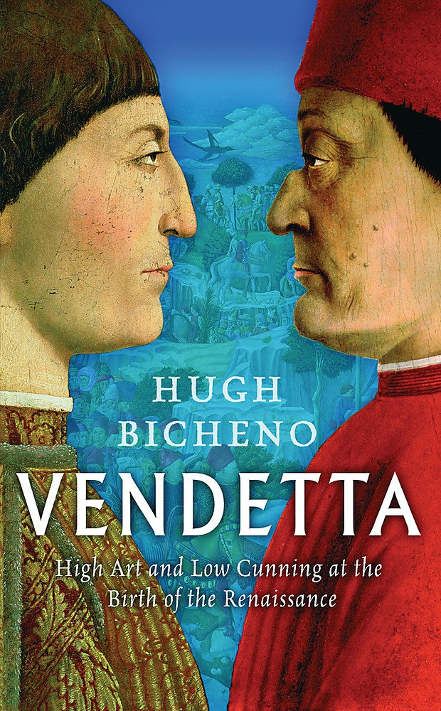 Vendetta: High Art and Low Cunning at the Birth of the Renaissance PDF