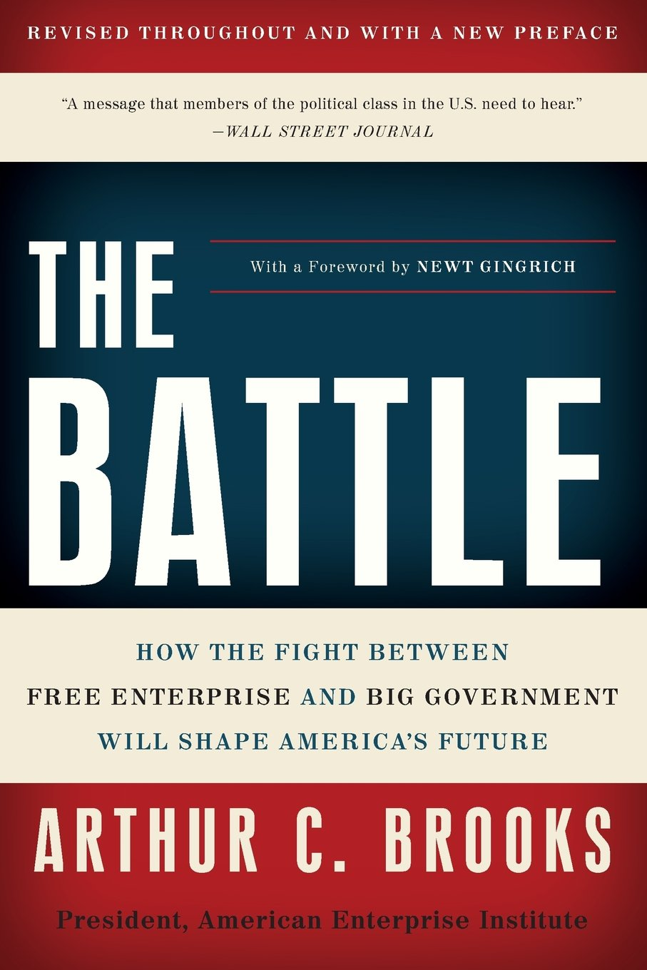 The battle how the fight between free enterprise and big government the battle how the fight between free enterprise and big government will shape americas future arthur c brooks 9780465022120 amazon books fandeluxe Image collections