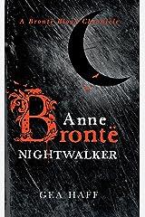 Anne Brontë Nightwalker: A Brontë Blood Chronicle Kindle Edition