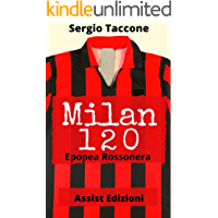 Milan 120: Epopea Rossonera