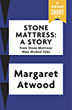 Stone Mattress: A Story (Kindle Single) (A Vintage Short)