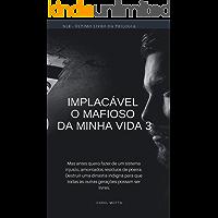Implacável - O Mafioso da Minha Vida 3 (NLR- Máfia Nikolaiev)