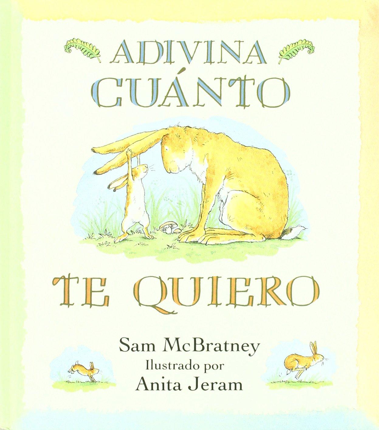 Adivina Cuánto Te Quiero Amazon Es Mcbratney Sam Jeram Anita Rubio Muñoz Esther Libros