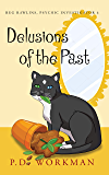 Delusions of the Past (Reg Rawlins, Psychic Investigator Book 6)