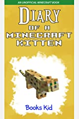 Diary of a Minecraft Kitten: An Unofficial Minecraft Book Kindle Edition