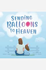 Sending Balloons to Heaven Kindle Edition